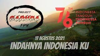 HUT RI ke 76 - Project GARUDA Fpv - Indahnya Indonesia Ku - Fpv Pilot Indonesia - MERDEKA
