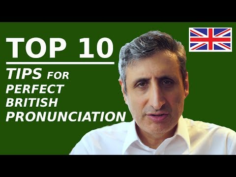 The Top 10 tips for perfect (British) English pronunciation