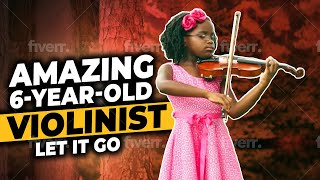 "Amazing 6-Year-Old Violinist Plays ""Let It Go"" From Disney"