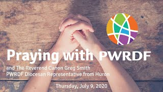 Praying with PWRDF and Greg Smith
