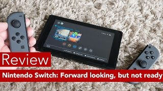 Nintendo Switch Review: Forward looking, but not ready today
