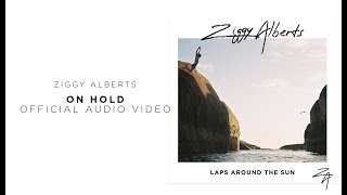 Ziggy Alberts   On Hold (Official Audio)
