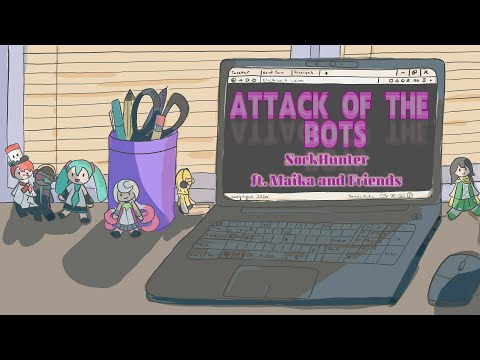 [SockHunter ft. Maika and friends] ATTACK OF THE BOTS [Vocaloid Original]