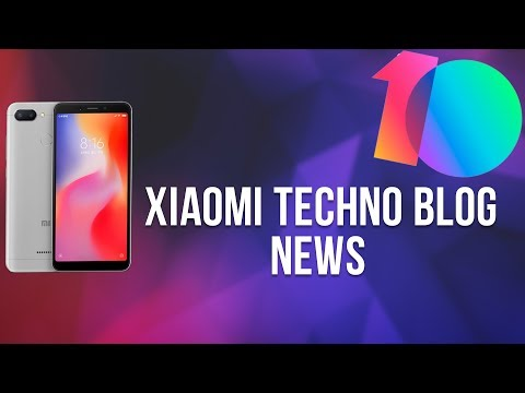 XIAOMI TECHNO BLOG NEWS | MIUI 9 GLOBAL BETA 8.6.14; REDMI 6/6A И БЕТА-ТЕСТ MIUI 10 GLOBAL BETA