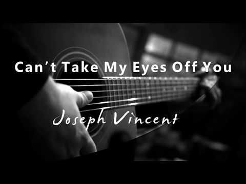 Cant Take My Eyes Off You - Joseph Vincent (Acoustic Karaoke)