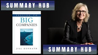 Selling To Big Companies by Jill Konrath ( Book Summary Video )