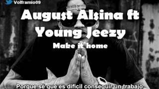 August Alsina ft. Young Jeezy - Make It Home Subtitulado Español