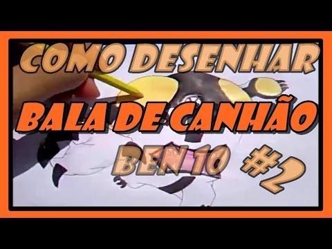 Como Desenhar Ben 10 - Bala de Canhão #2
