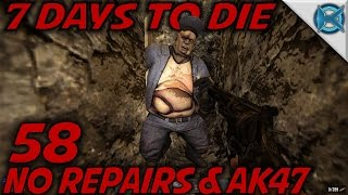 7 Days To Die  EP 58  No Repairs & AK47  Lets Play 7 Days To Die Gameplay  Alpha 15 S15