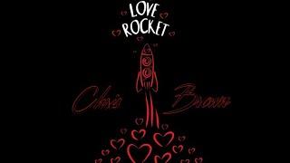 Chris Brown - Love Rocket