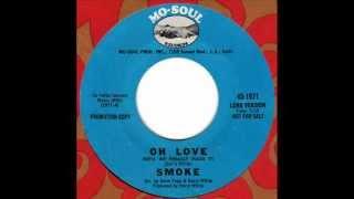 SMOKE  Oh Love (well we finally made it)  70s Rare Soul Promo