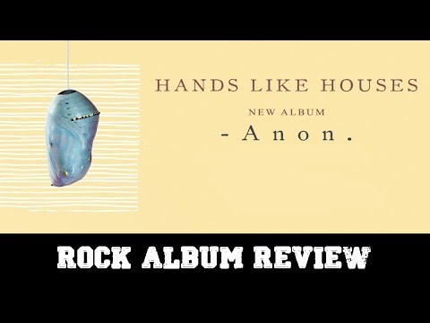 "Rock Album Review – Hands Like Houses ""Anon"""