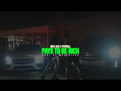 Payroll Giovanni x Rich Ash – Pays To Be Rich (Official Music Video)