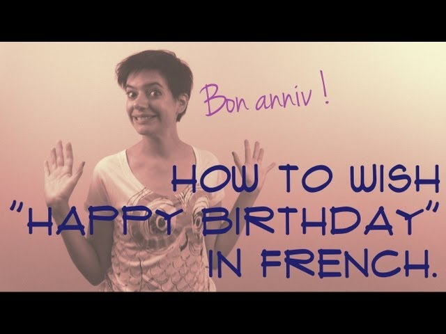Funny Birthday Meme For Fiance : How to say happy birthday in french learn french