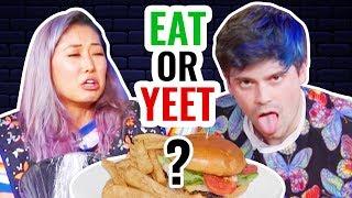 EAT IT OR YEET IT #4