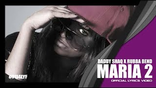 Maria Two - Daddy Shaq x Rubba.Bend // Official Audio 2013