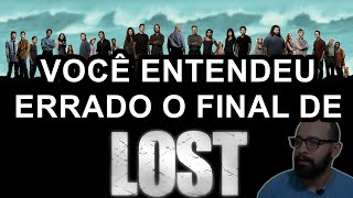 VOCE ENTENDEU ERRADO O FINAL DE LOST