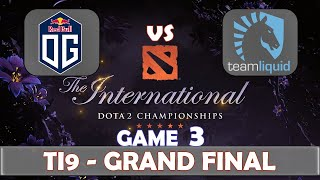 OG vs Liquid Game 3 | Grand Final The International 2019 | Dota 2 TI9 LIVE | The Championship