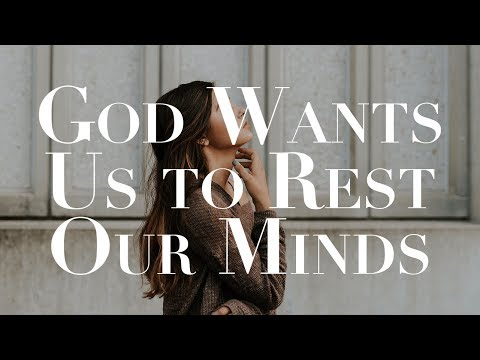 God Wants Us to Rest Our Minds