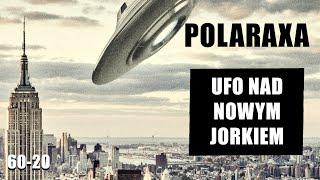 Polaraxa 60-20: UFO nad Nowym Jorkiem