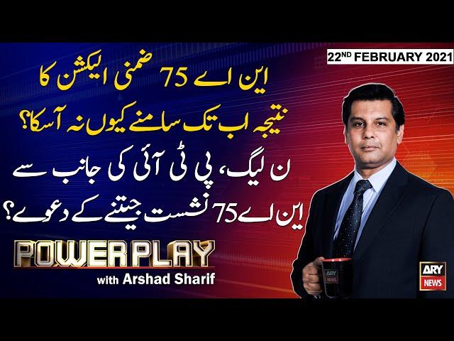 Power Play Arshad Sharif ARY News 22 February 2021