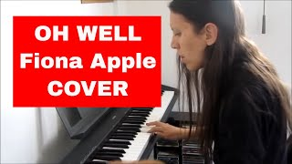 Oh Well [Fiona Apple cover]