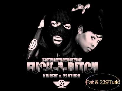 FUCK A BITCH- FAT & 239Turk