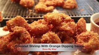 Coconut Shrimp With Orange Dipping Sauce