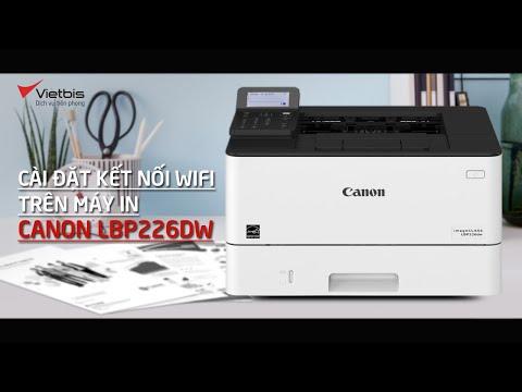 Cài đặt kết nối Wifi trên máy in Canon LBP226dw
