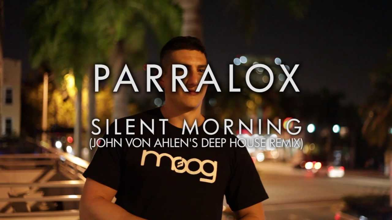 Parralox - Silent Morning (John von Ahlen's Deep House Remix) (Music Video)