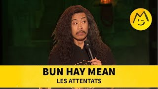 Bun Hay Mean   Les Attentats