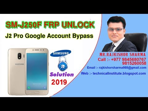 Samsung Galaxy J2 Pro SM-J250F Frp And Gmail Bypass Solution 2019