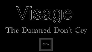 Visage -  The Damned Don't Cry ♪
