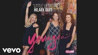 Hilary Duff - Little Lies (Audio)