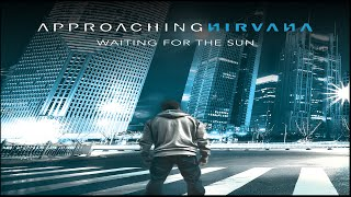 Approaching Nirvana (Feat AshleyMariee) - Waiting For the Sun