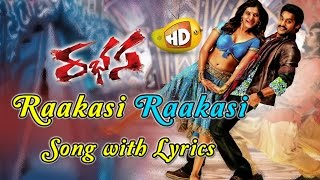 Raakasi Raakasi Song by Jr.NTR - Rabasa Full Songs With Lyrics - Samantha, Pranitha Subhash