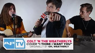 "Oh, Weatherly Disband, Form ""Colt 'N The Weatherlys,"" 'Cover' ""I Think I Want You"" 