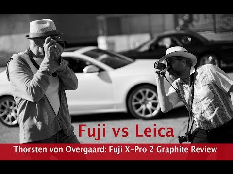 Fujifilm X-Pro2 vs Leica - On the Streets Camera Review by Thorsten von Overgaard