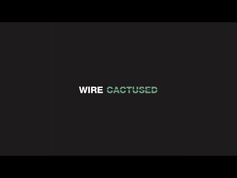 Cactused by Wire