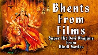 Bhents From Films, Superhit Devi Bhajans from Hindi Movies Full Audio Songs Juke Box - Download this Video in MP3, M4A, WEBM, MP4, 3GP