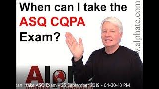 When can I take the ASQ CQPA exam?