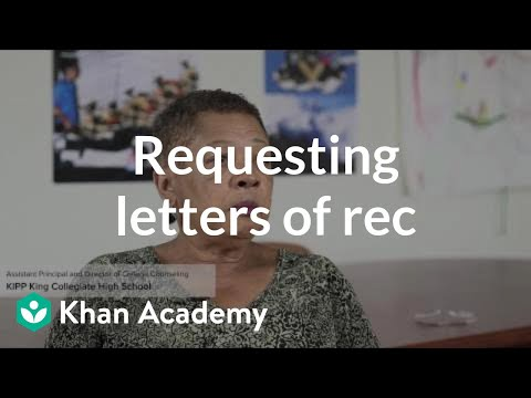 Requesting letters of recommendation (video) Khan Academy