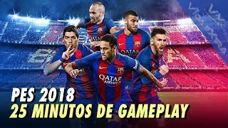 PES 2018 - 25 minutos de gameplay