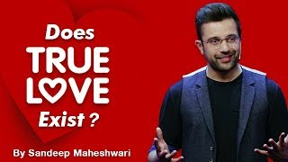 Does True Love Exist? By Sandeep Maheshwari