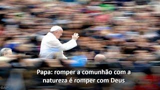 """""""Romper a comunhão com a natureza é romper com Deus"""""""