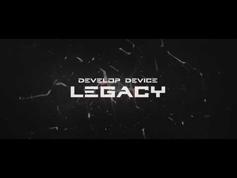 Develop Device - Develop Device | Legacy ft. Jose Diaz & Neal Romero | Official L