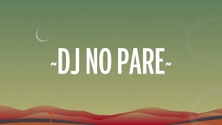 Justin Quiles - DJ No Pare Remix (Letra) ft. Natti Natasha, Farruko, Zion, Dalex, Lenny Tavárez