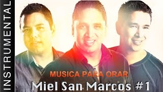 Música Instrumental Para Orar - Miel San Marcos - Intimidad Con Dios