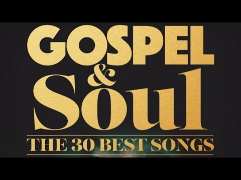 Gospel & Soul – The 30 Best Songs