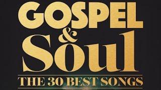 Gospel & Soul - The 30 Best Songs